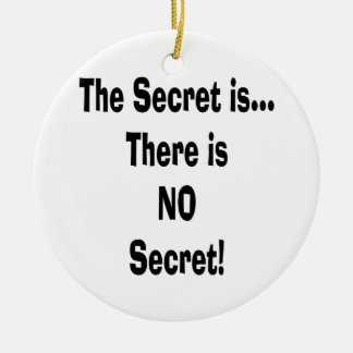 The secret is there is no secret ornament