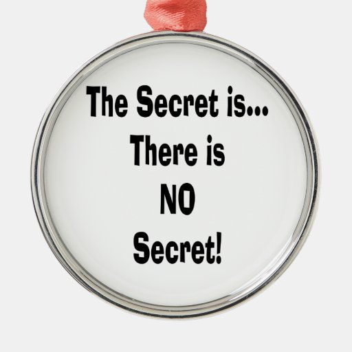 The secret is there is no secret christmas ornament