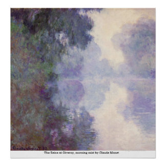 The Seine at Giverny, morning mist by Claude Monet Poster