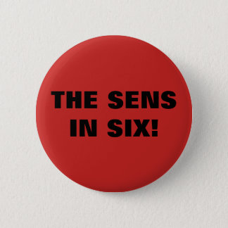 THE SENS IN SIX! 6 CM ROUND BADGE