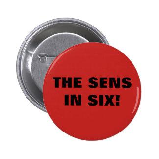 THE SENS IN SIX! 6 CM ROUND BADGE