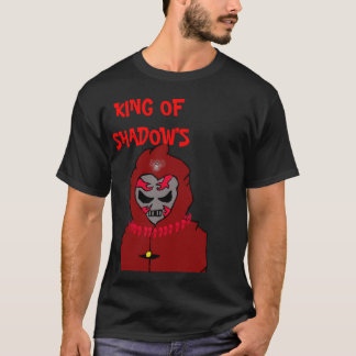 the shadows are wachting, KING OF SHADOW'S T-Shirt