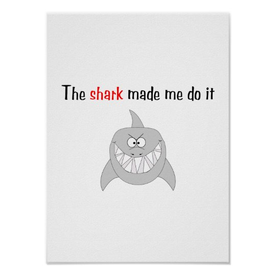 The Shark Made Me Do It Poster