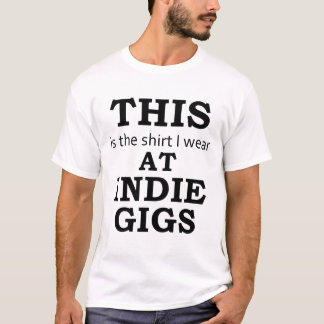 The Shirt I Wear at Indie Gigs