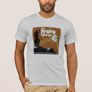 The Singing of The Cyborgs T-Shirt