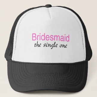 The Single One (Bridesmaid) Trucker Hat
