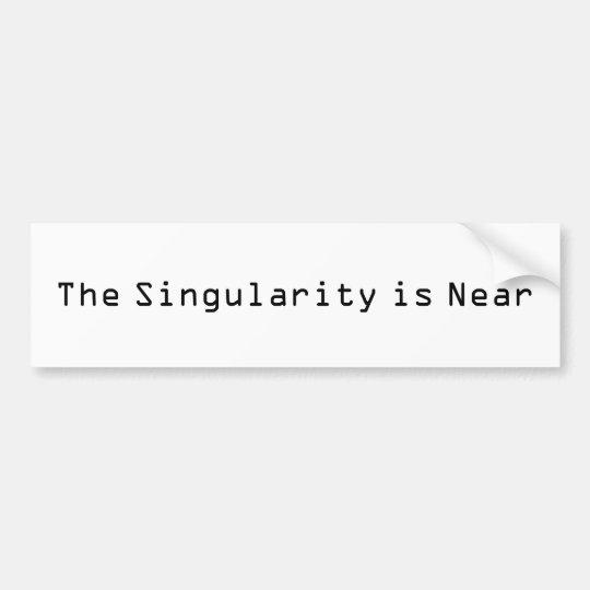 The Singularity is Near Bumper Sticker