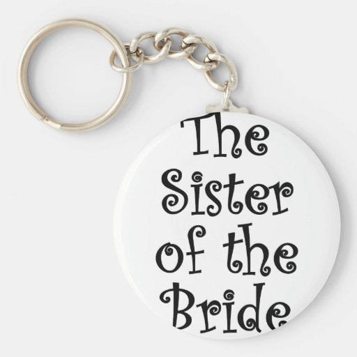 The Sister of the Bride Key Chain