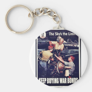 The Sky s The Limit Keep Buying War Bonds Key Chain