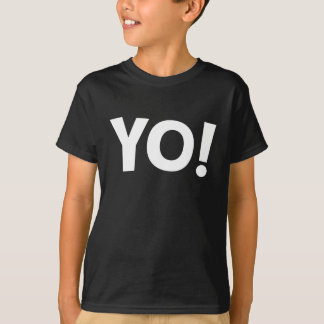 The slang word YO! In white on dark T-shirt