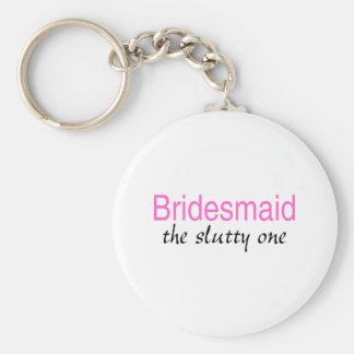 The Slutty One (Bridesmaid) Basic Round Button Key Ring