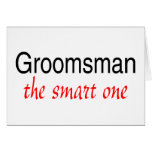 The Smart One (Groomsman) Greeting Card
