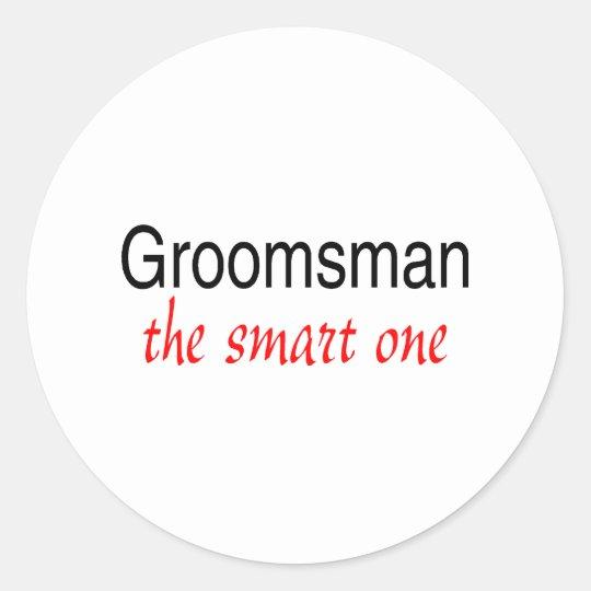 The Smart One (Groomsman) Round Sticker