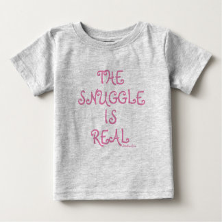 The Snuggle Is Real baby tee