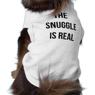 """The Snuggle Is Real"" Dog Shirt"