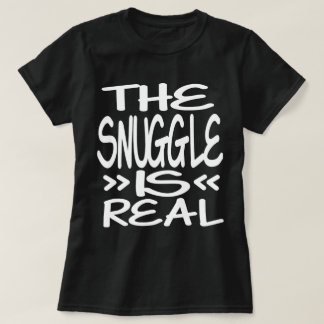 The Snuggle is Real Tees