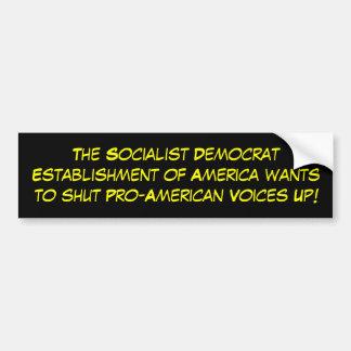 The Socialist Democrat Establishment of America... Bumper Sticker
