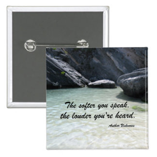The softer you speak, the louder you're heard. pin