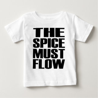 The Spice Must Flow Baby T-Shirt