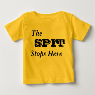 The Spit Stops Here  Infant T-Shirt