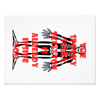 The Spooky Scary Skeleton Is Already Inside You Photographic Print