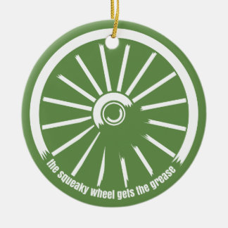 The squeaky wheel gets the grease round ceramic decoration
