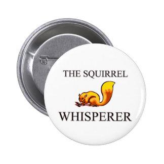 The Squirrel Whisperer 6 Cm Round Badge