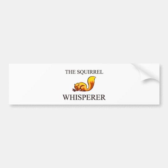 The Squirrel Whisperer Bumper Sticker