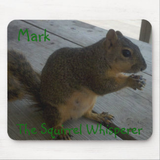 The Squirrel Whisperer Mousepad, customizable Mouse Mat