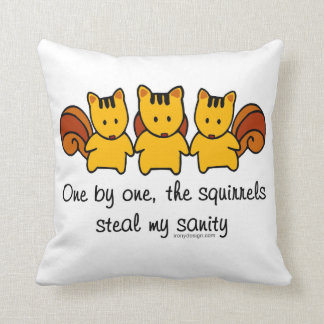 The squirrels steal my sanity cushion