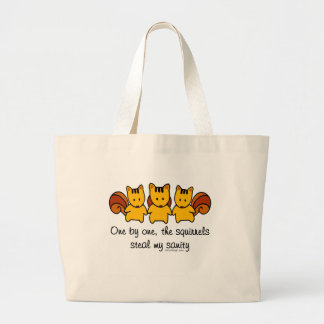 The squirrels steal my sanity large tote bag