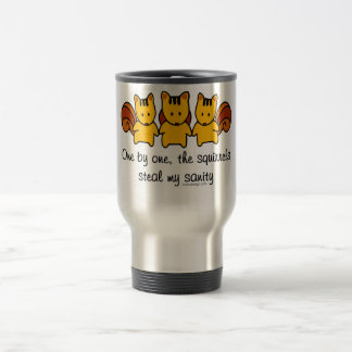 The squirrels steal my sanity travel mug