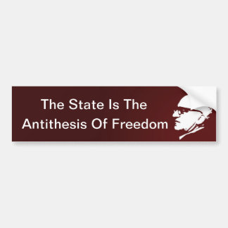 The State is the Antithesis of Freedom Bumper Sticker