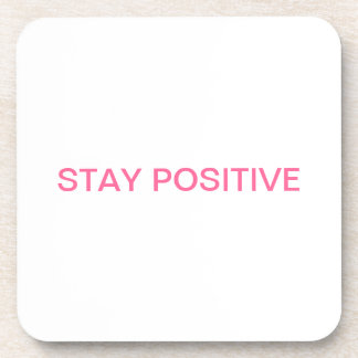 """The """"STAY POSITIVE"""" line! Coaster"""