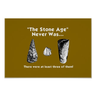 """The Stone Age"" Never Was... Poster"