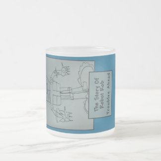 The Story of Robot Rob Troubles Ahead Frosted Glass Mug