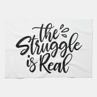 The Struggle is Real Kitchen Tea Towel