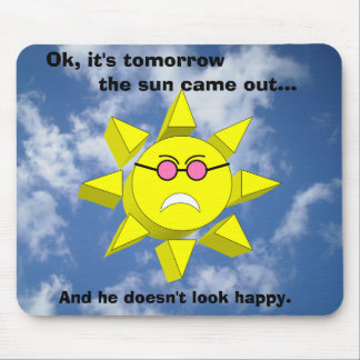 The Sun Will Come Out Tomorrow Mouse Pad