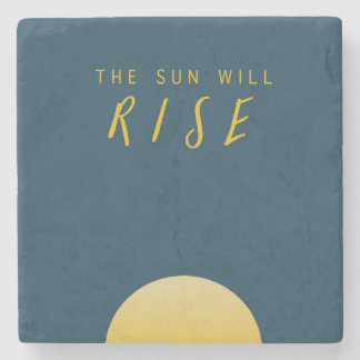 The Sun Will Rise Stone Beverage Coaster