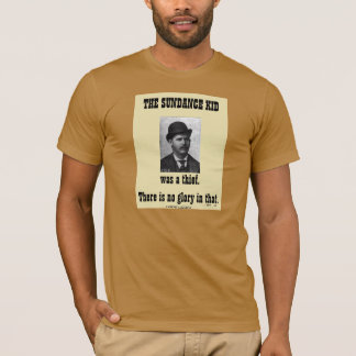 THE SUNDANCE KID was a thief. T-Shirt