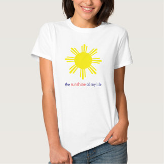 The sunshine of my life tshirts
