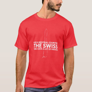The Swiss Army is armed indeed T-Shirt