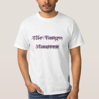 The Tango: Maureen T-Shirt