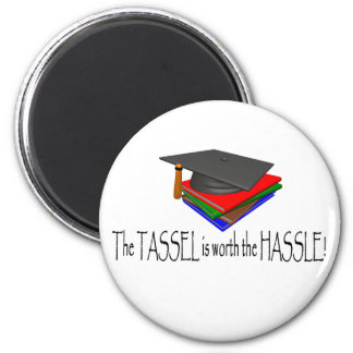 The Tassle is worth the Hassle T-shirts and Gifts. 6 Cm Round Magnet