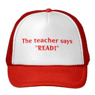 """The teacher says """"READ!"""" Cap"""