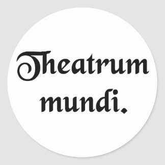 The theatre of the world. classic round sticker