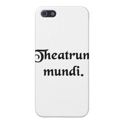 The theatre of the world. covers for iPhone 5