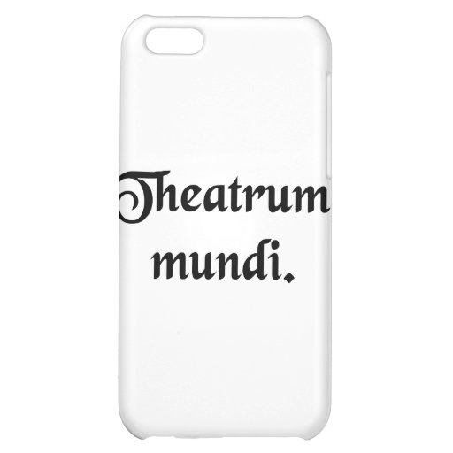 The theatre of the world. iPhone 5C case