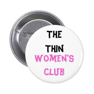 The Thin Women s club Button Buttons