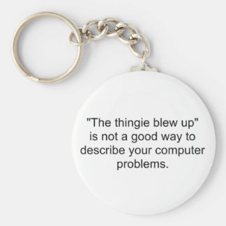 """""""The thingie blew up"""" Keychain"""